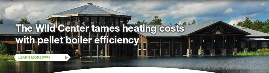 The Wild Center tames heating costs with pellet boiler efficiency